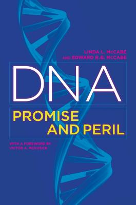 DNA: Promise and Peril - McCabe, Linda L, and McCabe, Edward R B, and McKusick, Victor (Foreword by)