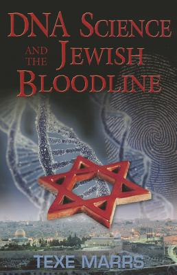 DNA Science and the Jewish Bloodline - Marrs, Texe