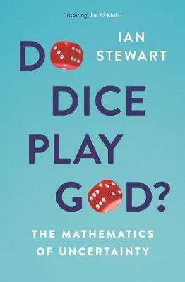 Do Dice Play God?: The Mathematics of Uncertainty - Stewart, Ian