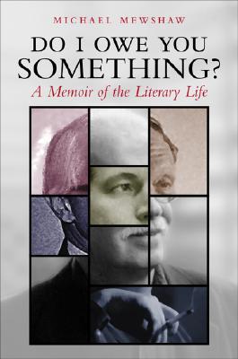 Do I Owe You Something?: A Memoir of the Literary Life - Mewshaw, Michael, and Meshaw, Michael