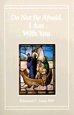 Do Not Be Afraid I Am with You - Lane, Edmund C (Editor)