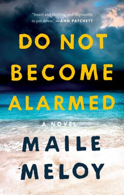 Do Not Become Alarmed - Meloy, Maile