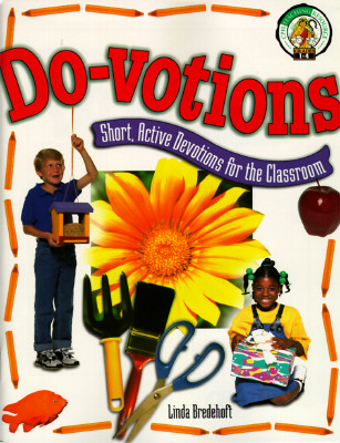 Do-Votions: Short Active Devotions for the Classroom - Bredehoft, Linda