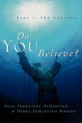 Do You Believe? - DiMartino, Fran Perricone