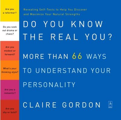 Do You Know the Real You?: More Than 66 Ways to Understand Your Personality - Gordon, Claire