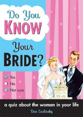 Do You Know Your Bride? - Carlinsky Dan