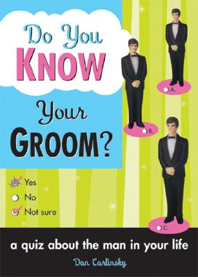 Do You Know Your Groom? - Carlinsky Dan