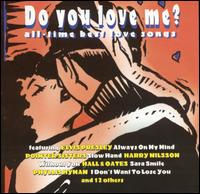 Do You Love Me?: All-Time Best Love Songs - Various Artists
