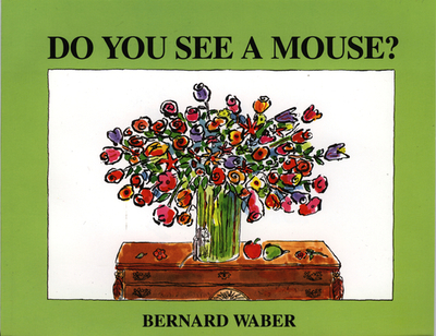 Do You See a Mouse? - Waber, Bernard