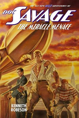 Doc Savage: The Miracle Menace - Robeson, Kenneth, and Dent, Lester, and Murray, Will