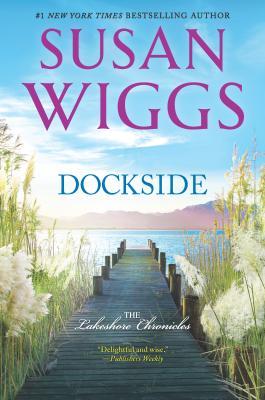 Dockside: A Romance Novel - Wiggs, Susan