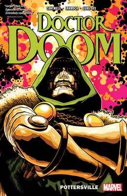Doctor Doom Vol. 1: Pottersville - Cantwell, Christopher, and Larroca, Salvador