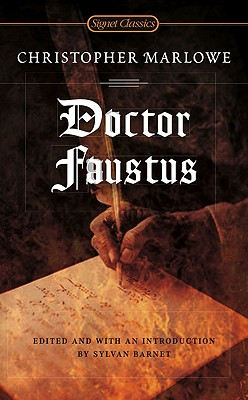 Doctor Faustus - Marlowe, Christopher, and Barnet, Sylvan (Editor)
