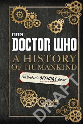 Doctor Who: A History of Humankind: The Doctor's Official Guide -