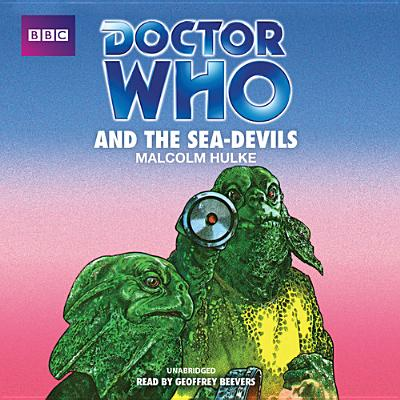 Doctor Who and the Sea Devils - Hulke, Malcolm