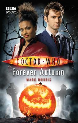 Doctor Who: Forever Autumn - Morris, Mark
