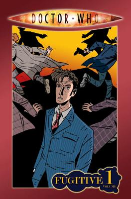 Doctor Who: Fugitive v. 1 - Lee, Tony, and Davison, Al (Artist), and Smith, Matthew (Artist)