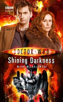 Doctor Who: Shining Darkness - Michalowski, Mark