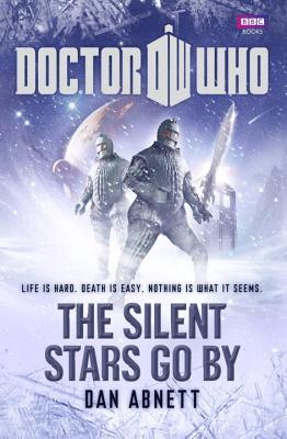 Doctor Who: The Silent Stars Go By - Abnett, Dan