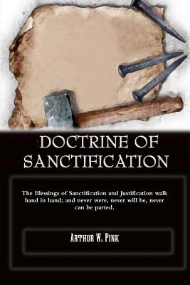 Doctrine of Sanctification - Pink, A W