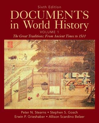 Documents in World History: Volume 1 - Stearns, Peter N., and Gosch, Stephen S., and Grieshaber, Erwin P.