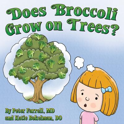 Does Broccoli Grow on Trees? - Farrell, Peter, and Bokelman, Katie