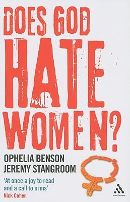 Does God Hate Women? - Benson, Ophelia