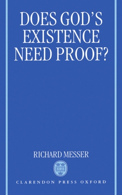 Does God's Existence Need Proof? - Messer, Richard