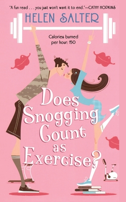 Does Snogging Count as Exercise? - Salter, Helen