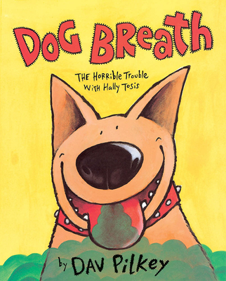 Dog Breath!: The Horrible Trouble with Hally Tosis -