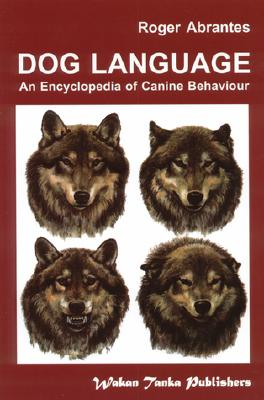 Dog Language - Abrantes, Roger (Foreword by), and Whitehead, Sarah (Editor)