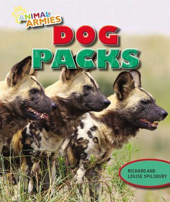 Dog Packs - Spilsbury, Richard, and Spilsbury, Louise A