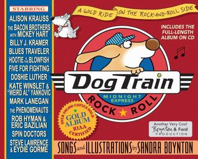 Dog Train: A Wild Ride on the Rock-And-Roll Side - Boynton, Sandra, and Ford, Michael (Composer)