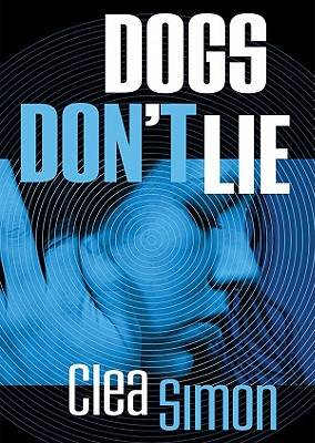 Dogs Don't Lie - Simon, Clea, and Gilbert, Tavia (Read by)