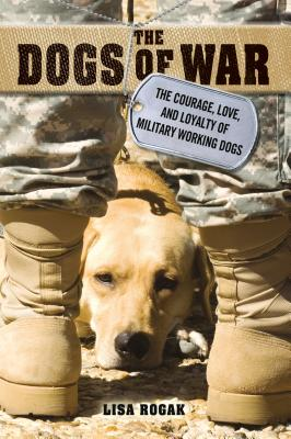 Dogs of War - Rogak, Lisa