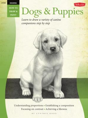 Dogs & Puppies (Drawing How to Draw and Paint): Learn to draw a variety of canine companions step by step - Knox, Cynthia