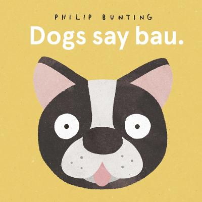 Dogs Say Bau - Bunting, Philip