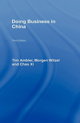 Doing Business in China - Ambler, Tim, Professor, and Witzel, Morgen