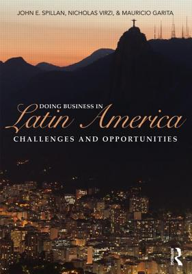 Doing Business In Latin America: Challenges and Opportunities - Spillan, John E, and Virzi, Nicholas, and Garita, Mauricio