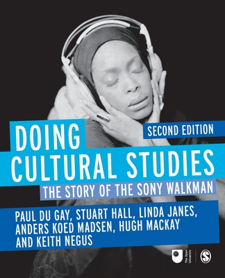 Doing Cultural Studies: The Story of the Sony Walkman - Du Gay, Paul, and Madsen, Anders Koed, and Hall, Stuart