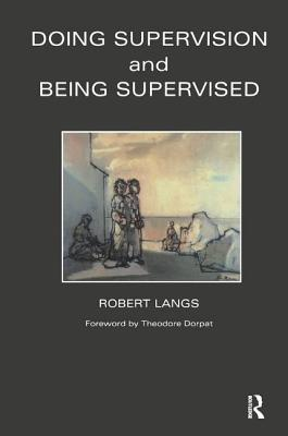 Doing Supervision & Being Supervised - Langs, Robert J