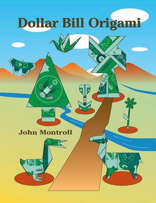 Dollar Bill Origami - Montroll, John