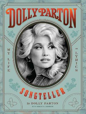 Dolly Parton, Songteller: My Life in Lyrics - Parton, Dolly, and Oermann, Robert K.