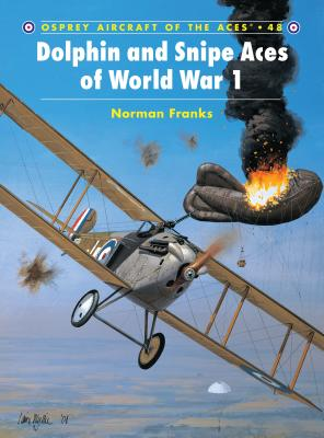 Dolphin and Snipe Aces of World War 1 - Franks, Norman