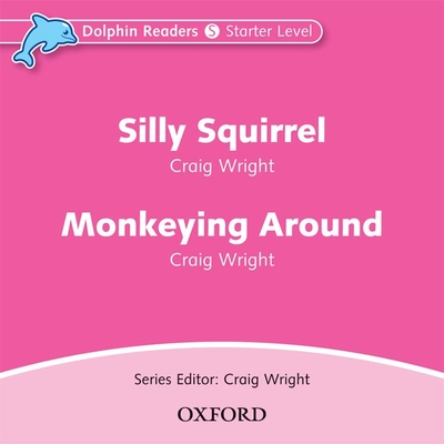 Dolphin Readers: Starter Level: Silly Squirrel & Monkeying Around Audio CD - Wright, Craig