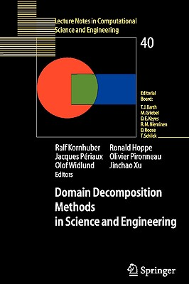 Domain Decomposition Methods in Science and Engineering - Kornhuber, Ralf (Editor), and Hoppe, Ronald W (Editor), and Periaux, Jacques (Editor)