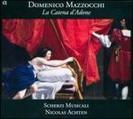 Domenico Mazzocchi: La Catena d'Adone