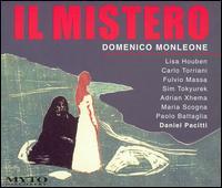 Domenico Monleone: Il Mistero - Adrian Xhema (vocals); Carlo Torriani (vocals); Fulvio Massa (vocals); Giuseppe Dellapina (vocals); Lisa Houben (vocals); Maria Scogna (vocals); Paolo Battaglia (vocals); Sim Tokyurek (vocals); Tirana Opera Chorus (choir, chorus)