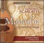Domenico Scarlatti: Mandolin in the Capitals of Europe