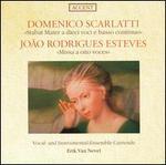 Domenico Scarlatti: Stabat Mater a dieci voci e basso continuo; João Rodriguez Esteves: Missa a oito voces
